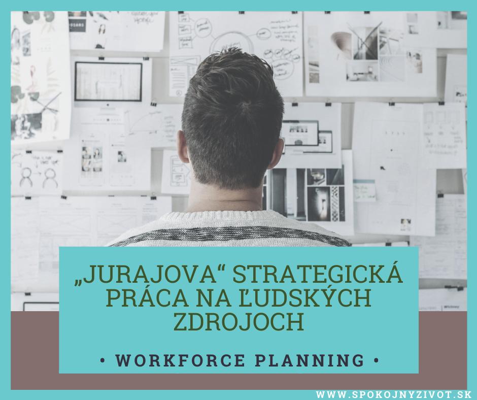 """""""Jurajova"""" strategická práca na ľudských zdrojoch"""